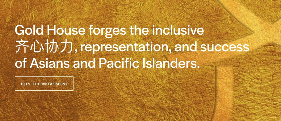 Gold House American Asian and Pacific Islander Resources